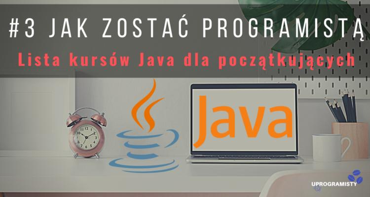 #3 Jak zostać programistą: Lista kursów Java dla początkujących.