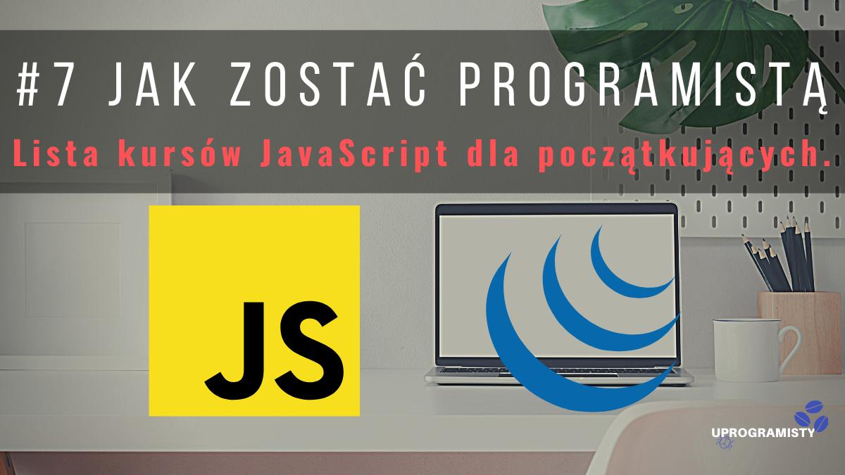 #7 Jak zostać programistą: Lista kursów JavaScript dla początkujących.