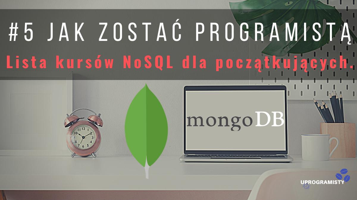 #5 Jak zostać programistą: Lista kursów NoSQL dla początkujących.