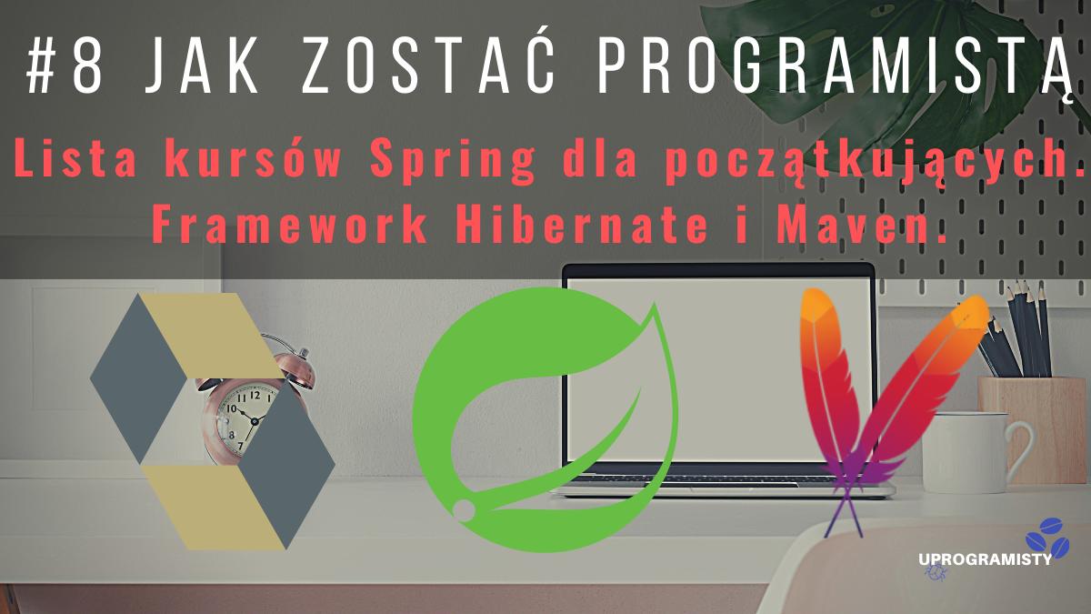 #8 Jak zostać programistą: Lista kursów Spring dla początkujących.